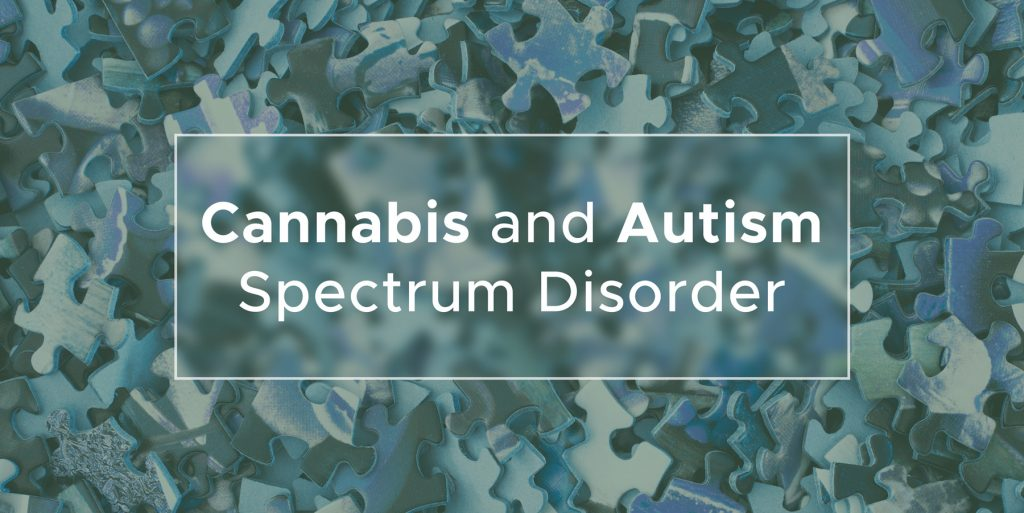 Cannabis and Autism Spectrum Disorder