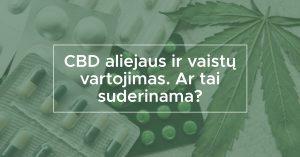 CBD aliejaus ir vaistų vartojimas. Ar tai suderinama? | We Are Canna